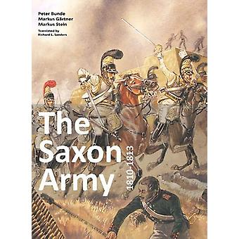 The Saxon Army 1810-1813 by Bunde Peter - 9783938447925 Book