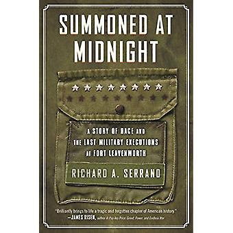 Summoned at Midnight - A Story of Race and the Last Military Execution