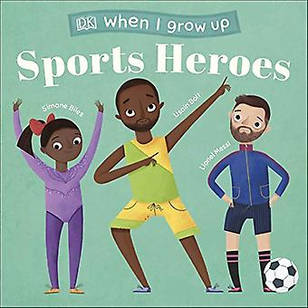 When I Grow Up - Sports Heroes: Kids Like You that� Became Superstars [Board book]