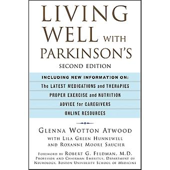 Living Well with Parkinson's - An Inspirational - Informative Guide fo