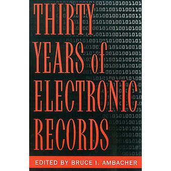Trinta Anos de Registros Eletrônicos por Bruce I. Ambacher - 97808108476