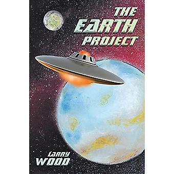 The Earth Project by Larry Wood - 9781640032224 Book