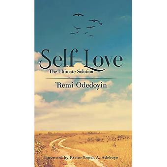 Self-Love - The Ultimate Solution by Remi Odedoyin - 9781788481922 Book