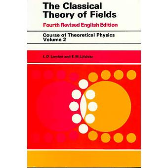 The Classical Theory of Fields Volume 2 by Landau & L. D.