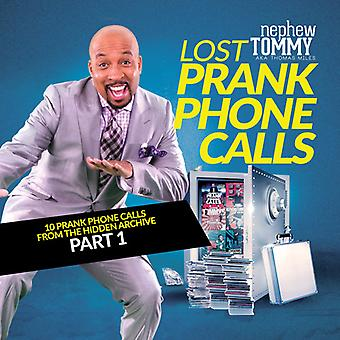 Nephew Tommy - Lost Prank Phone Calls Part 1 [CD] USA import