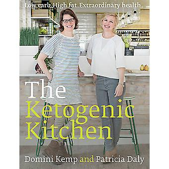 The Ketogenic Kitchen - Low Carb High Fat Extraordinary Health by Domi