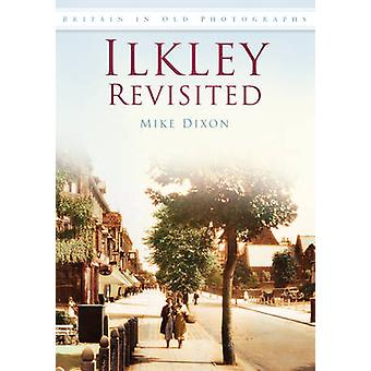 Ilkley Revisited von Mike Dixon - 9780752448947 Buch