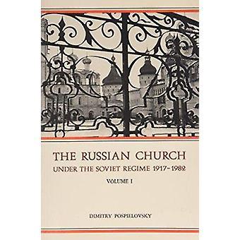 Den ryska kyrkan och den sovjetiska regimen - 1917-82 av Dimitry V. Pnollasp