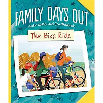 Family Days Out - The Bike Ride by Jackie Walter - 9781445158808 Book