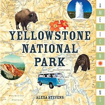 American Icons - Yellowstone National Park by Stonesong Press - 978149