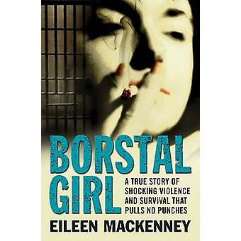 Borstal Girl by Eileen MacKenney - 9781849834759 Book