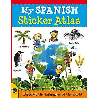 My Spanish Sticker Atlas - Discover the languages of the world by Cath