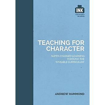 Teaching for Character by Andrew Hammond - 9781909717343 Book