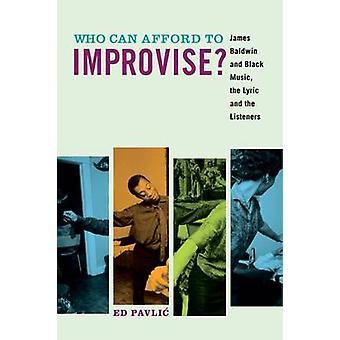 Wer es sich leisten können, zu improvisieren? -James Baldwin und Black Music - der Pollack