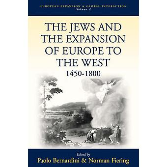 The Jews and the Expansion of Europe - 1400-1800 by Paolo Bernardini