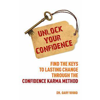 Entsperren Sie Ihr Vertrauen von Gary Wood - 9781780285955 Buch