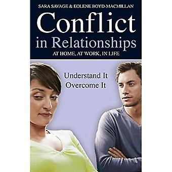 Conflict in Relationships: Understand it, Overcome it: at Home, at Work, at Play