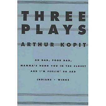 Three Plays: Oh Dad, Poor Dad, Mamma's Hung You in the Closet and I'm Feelin' So Sad/Indians/Wings (Dramabook)