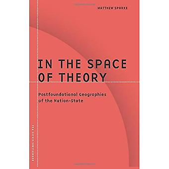 In the Space of Theory: Postfoundational Geographies of the Nation-state (Borderlines)