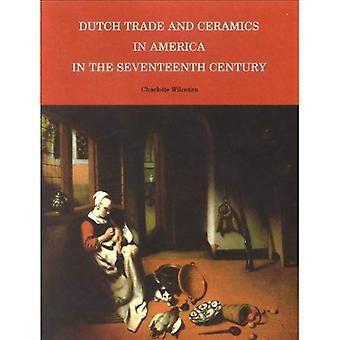 Nederlandse handel en keramiek in Amerika in de zeventiende eeuw