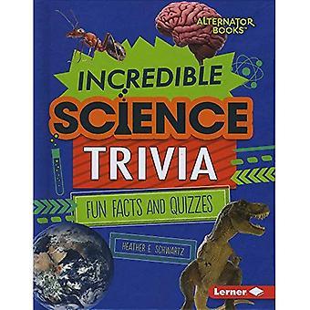 Increíble ciencia Curiosidades: Hechos diversión y concursos (tiempo de Trivia! (Alternador Books (TM)))