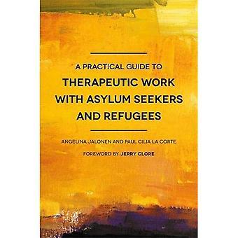 Käytännön opas terapiatyössä turvapaikanhakijoiden ja pakolaisten