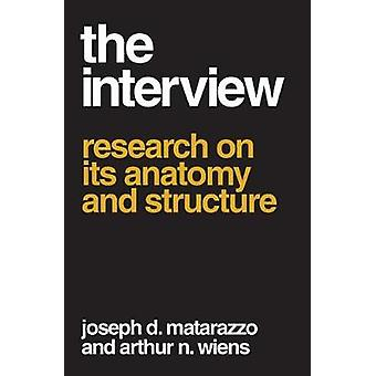 The Interview Research on Its Anatomy and Structure by Matarazzo & Joseph D.
