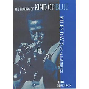 Making sininen Miles Davis ja hänen mestariteos Nisenson & Eric