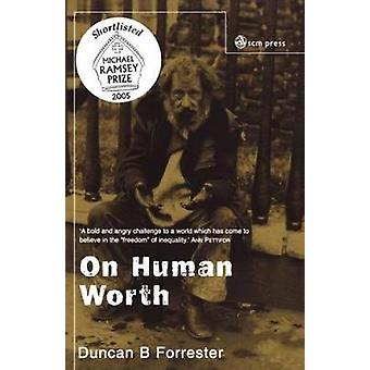 On Human Worth by Forrester & Duncan B.