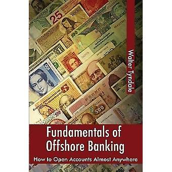 أساسيات كيفية فتح حسابات في أي مكان تقريبا من تيندال & والتر المصرفية الخارجية