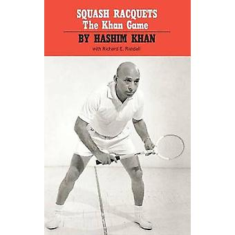 Squash Racquets The Khan Game Revised by Khan & Hashim