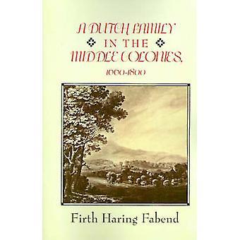 Una familia holandesa en las colonias medias 16601880 por Fabend y Firth Haring