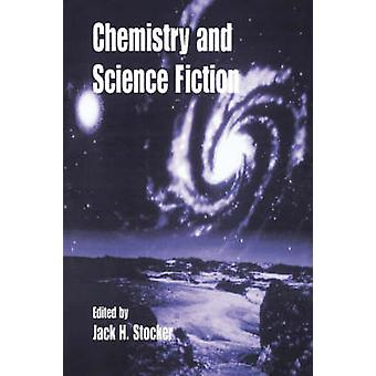 Chemistry and Science Fiction by Stocker & Jack H.