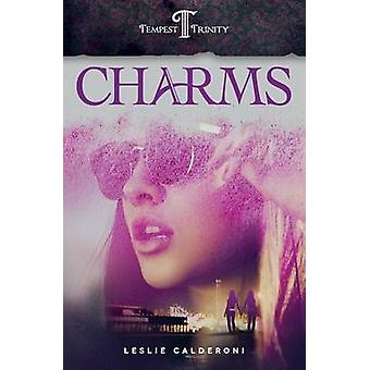 Charms Book One of the Tempest Trinity Trilogy by Calderoni & Leslie
