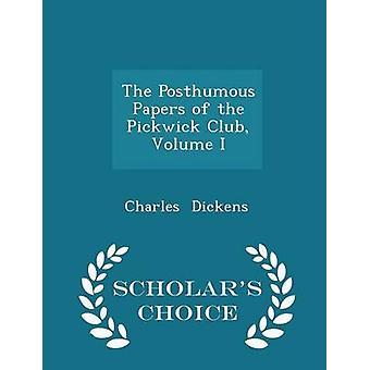 Die posthume Papiere des Volumens Pickwick Club ich Gelehrte Wahl Edition von Dickens & Charles