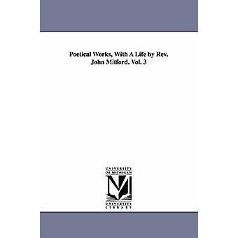 Poetische Werke mit einer Lebensdauer von Reverend John Mitford. Vol. 3 von Milton & John