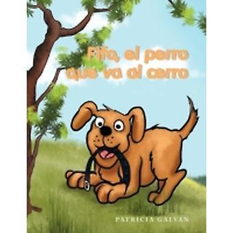 FIFO El Perro que va Al Cerro by Galvan & Patricia