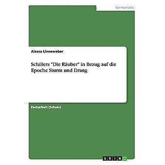 Schillers Die Ruber i Bezug auf die Epoche Sturm und Drang av Weber & Nicole