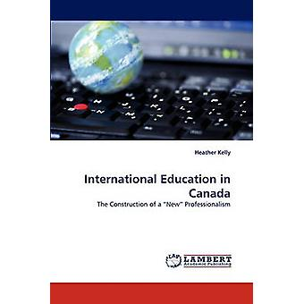 Éducation internationale au Canada par Kelly & Heather
