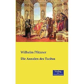 Die Annalen des Tacitus by Pfitzner & Wilhelm