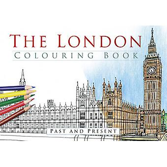 The London Colouring Book - Past & Present by The History Press - 9780