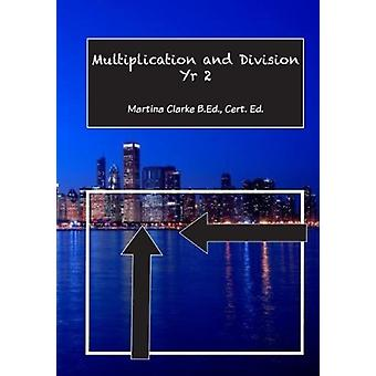 Multiplication and Division Yr 2 by Martina Clarke - 9781842854457 Bo