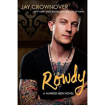 Rowdy by Jay Crownover - 9780062333056 Book