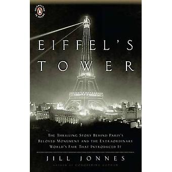 Eiffel's Tower - and the World's Fair Where Buffalo Bill Beguiled Pari