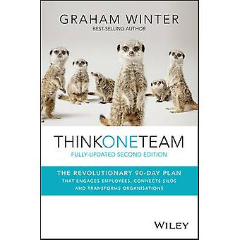 Think One Team - The Revolutionary 90 Day Plan That Engages Employees