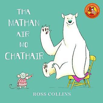 Tha Mathan Air Mo Chathair by Ross Collins - 9780861524068 Book