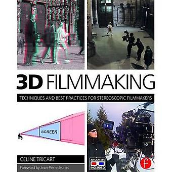 3D Filmmaking - Techniques and Best Practices for Stereoscopic Filmmak