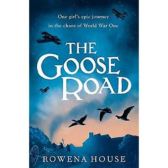 The Goose Road by Rowena House - 9781406371673 Book