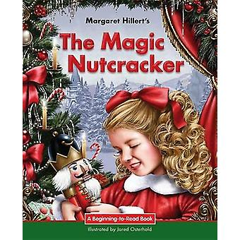 The Magic Nutcracker by Margaret Hillert - 9781599538020 Book