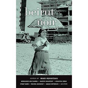 Beirut Noir by Iman Humaydan - Michelle Hartman - 9781617753442 Book